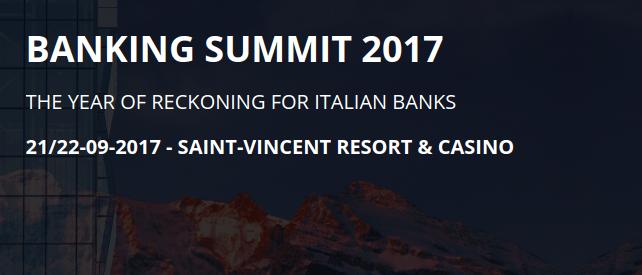 """BANKING SUMMIT 2017:  LE BANCHE ITALIANE ALLA """"RESA DEI CONTI""""? 1"""