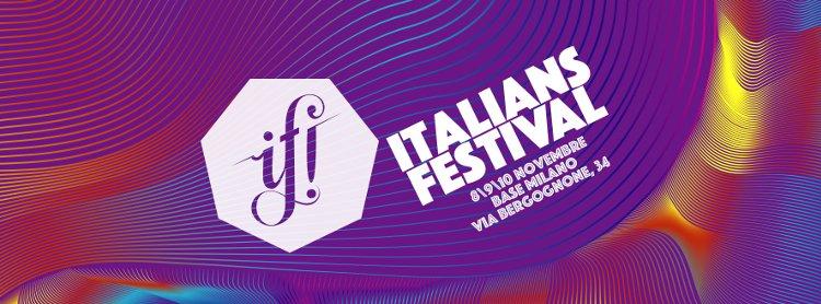 """""""Human Intelligence"""" è il tema della quinta edizione  di IF! Italians Festival. Dall'8 al 10 novembre al BASE Milano. 1"""